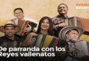 Este Jueves 15 de abril en Bogotá ..De Parranda con los Reyes Vallenatos