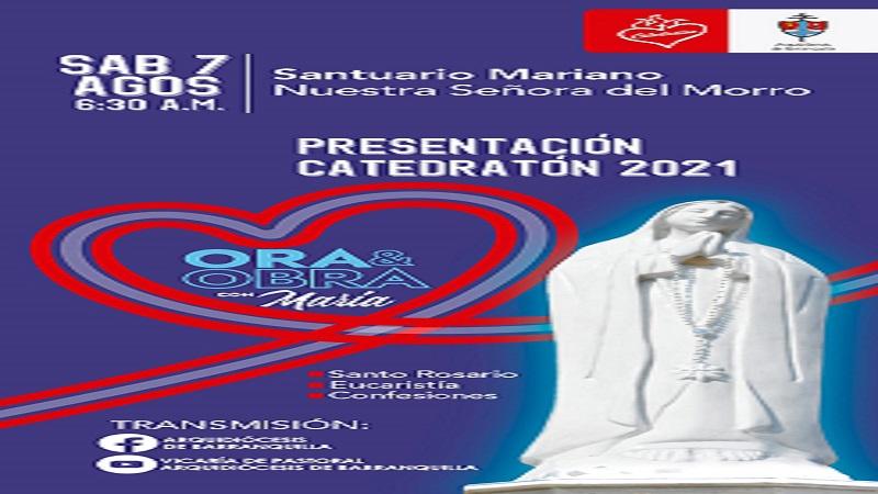 Presentación Catedratón 2021 desde el Santuario Nuestra Señora del Morro