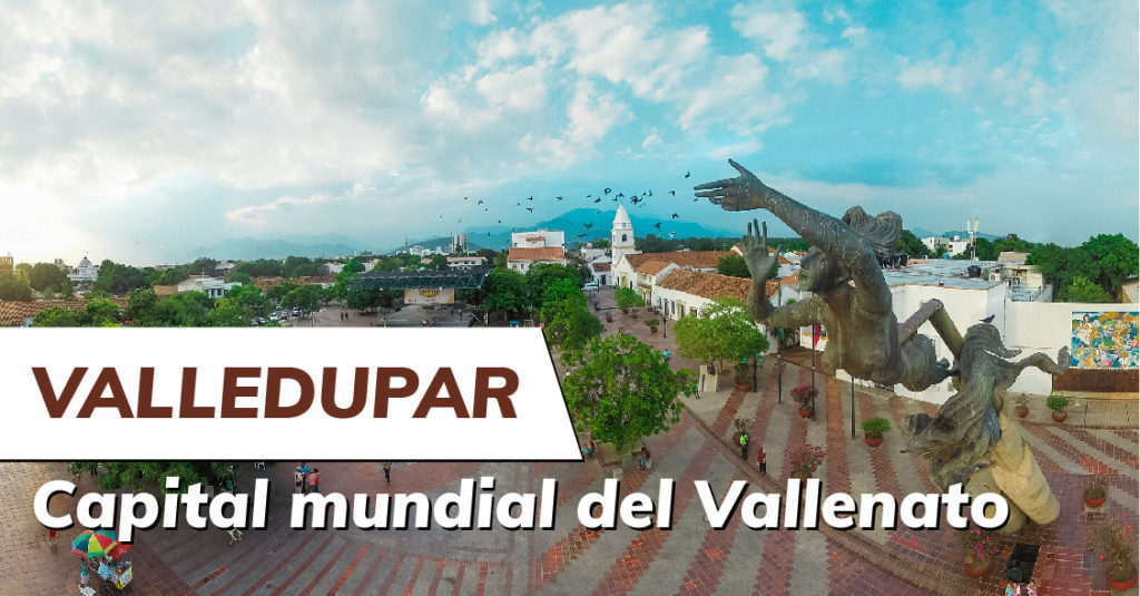 La Capital Mundial del Vallenato te espera para disfrutar de sus paisajes
